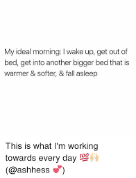 Get Out Of Bed Meme 25 Best Memes About Get Out Of Bed Get Out Of Bed Memes