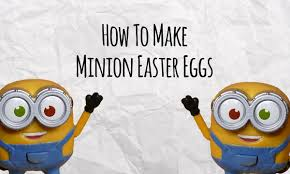 Decorating Easter Eggs Minion by How To Make Minion Easter Eggs Youtube