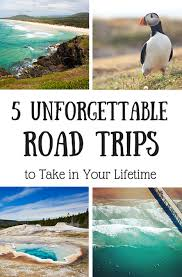 5 unforgettable road trips to take in your lifetime