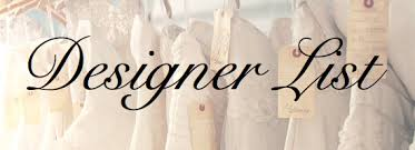 wedding dress designers list list of wedding dress designers weddings by lilly