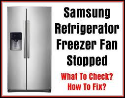 refrigerator fan not working refrigerator freezer fan not working defrost what to