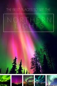 best country to see northern lights best countries to see the northern lights northern lights