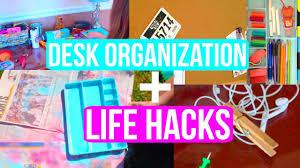 Organizing Hacks by Desk Organization Life Hacks Back To 2015 Youtube