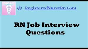 registered nurse rn job interview questions youtube