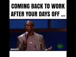 Back To Work Meme - coming back to work after your days off lol youtube