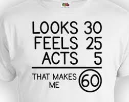 60 year woman birthday gift ideas 60th birthday gift ideas for him 60th birthday t shirt custom