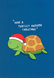have a turtley awesome christmas u0027 card