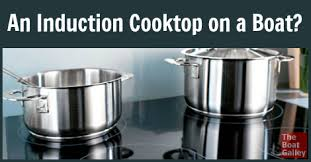 Induction Cooktops Pros And Cons An Induction Cooktop On A Boat The Boat Galley