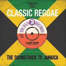 trojan presents classic reggae the soundtrack to jamaica