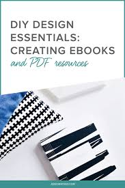 creating ebooks how to design ebooks pdf resources for your business