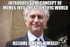 Dawkins Meme Theory - the origin of the meme concept relatively interesting