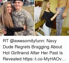 Hot Girlfriend Meme - rt navy dude regrets bragging about hot girlfriend after her past