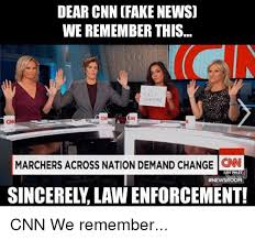 Cnn Meme - dear cnn fake news we remember this marchers across nation demand
