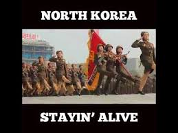 North Korean Memes - north korea stayin alive meme youtube