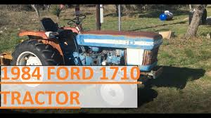 i bought a 1984 ford 1710 tractor youtube