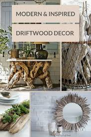 Driftwood Decor Modern And Inspired Driftwood Decor U2013 Luscious And Lively