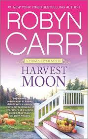 Harvest Moon by Harvest Moon A Virgin River Novel Robyn Carr 9780778317616