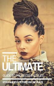 different styles or ways to fix human hair the ultimate guide to protective styles ebook protective styles