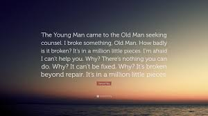 james frey quote u201cthe young man came to the old man seeking