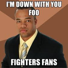 Foo Fighters Meme - i m down with you foo fighters fans create meme