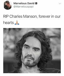 Charles Manson Meme - marvelous david e rip charles manson forever in our hearts forever