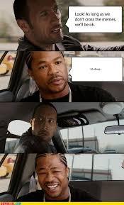 Xzibit Meme - xzibit meme
