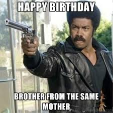 Funny Birthday Memes For Brother - 48 amazing birthday memes