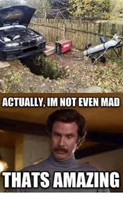 Not Even Mad Meme - im mad meme 28 images actually i m not even mad thats amazing
