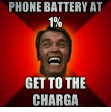 Dead Phone Meme - phone battery at 0 1 get to the charga phone meme on me me