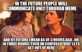 This Is Crazy Meme - i just met you and this is crazy in the future people will