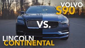 2017 lincoln continental vs 2017 volvo s90 comparison review
