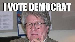Democrat Memes - meme reveals exactly why some people vote democrat