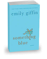 emily giffin something blue emily giffin all books by emily