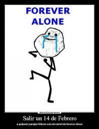 Memes De Forever Alone - salir un 14 de febrero desmotivaciones