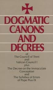 Council Of Trent Decree On The Eucharist Canons And Decrees Of The Council Of Trent Vatican Council I