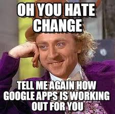 Apps For Memes - oh you hate change creepy condescending wonka meme on memegen