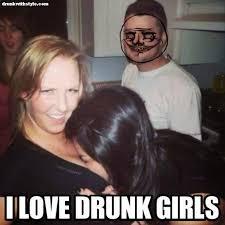 Funny Drunk Girl Memes - i love drunk girls funny me gusta motorboat drunkwithstyle com