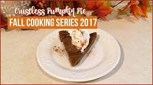 Crustless Pumpkin Pie by Fall Cooking Series 2017 Crustless Pumpkin Pie 1 Smart Point