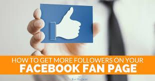 facebook fan page followers marketing strategy to get more followers on your facebook fan page