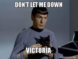 Victoria Meme - don t let me down victoria spock and cat meme make a meme