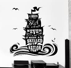 wall vinyl decal ocean quote smooth sea never made skilled sailor
