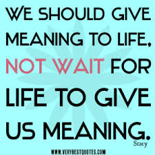 quotes about meaning 524 quotes
