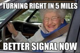 Funny Grandma Memes - 35 turning right in 5 miles grandma meme pmslweb