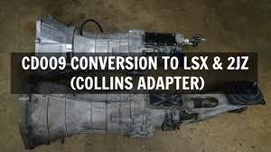 2jz manual transmission cd009 350z conversion to lsx u0026 2jz using collins adapter youtube