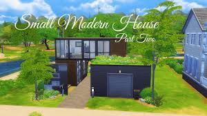 the sims 4 speed build small modern house part two youtube
