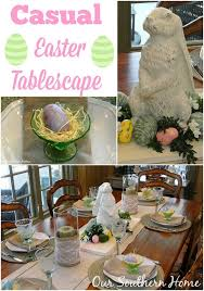 casual easter casual easter tablescape our southern home