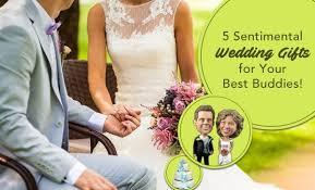 wedding gift for best friend 5 sentimental wedding gifts for your best friend