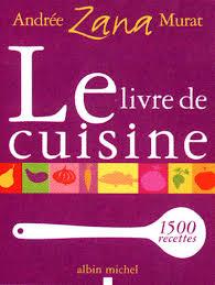 le livre de cuisine 1500 recettes relié andrée zana murat