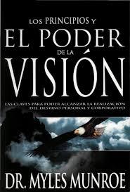 los principios y poder de la vision por myles munroe