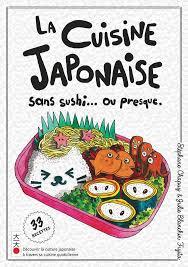 livre de cuisine japonaise livre la cuisine japonaise sans sushi ou presque chapuy